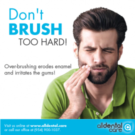 Don't BRUSH too hard!