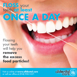 Floss your teeth at least ONCE A DAY